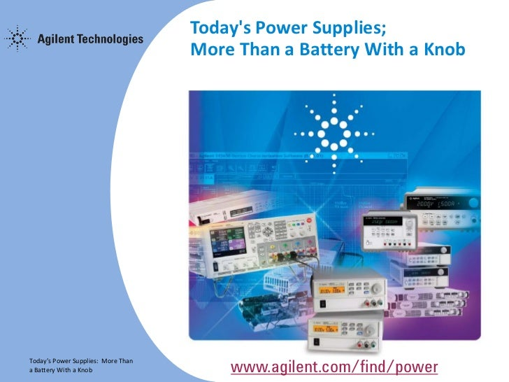 Todays Power Supplies;                                    More Than a Battery With a KnobToday's Power Supplies: More Than...