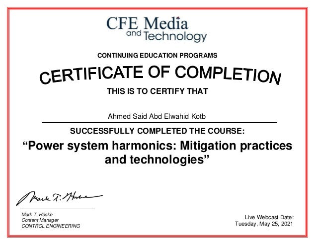 """CONTINUING EDUCATION PROGRAMS THIS IS TO CERTIFY THAT SUCCESSFULLY COMPLETED THE COURSE: """"Power system harmonics: Mitigati..."""
