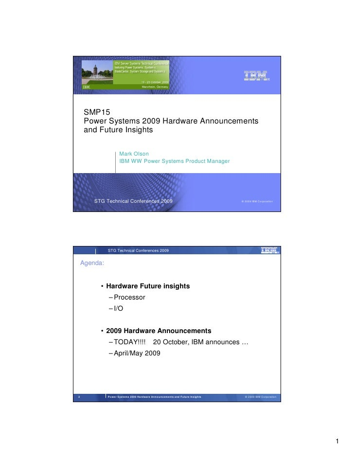 SMP15      Power Systems 2009 Hardware Announcements      and Future Insights                       Mark Olson            ...