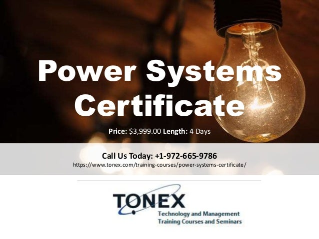Power Systems Certificate Call Us Today: +1-972-665-9786 https://www.tonex.com/training-courses/power-systems-certificate/...