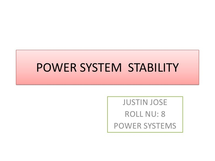 "power system stability ""power system stability is the ability of an electric power system, for a given initial operating condition, to regain a state of operating equilibrium after being subjected to a physical."