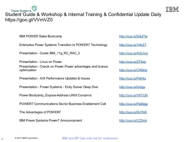 © 2014 IBM Corporation IBM and BP Use only not for customers Student Guide & Workshop & Internal Training & Confidential U...