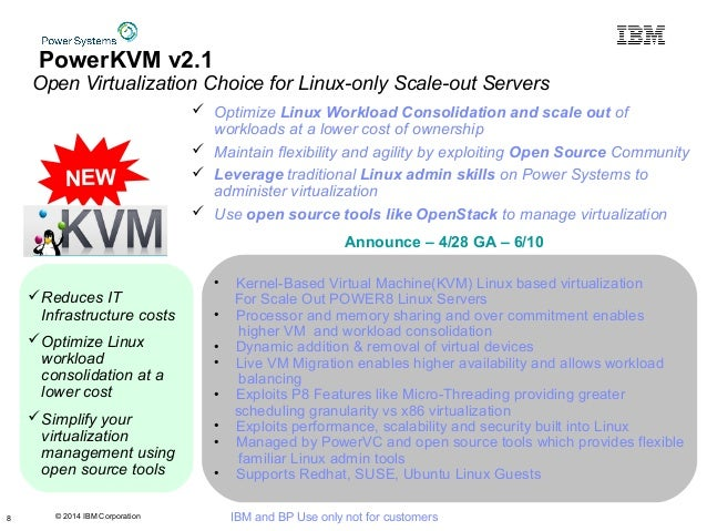 © 2014 IBM Corporation IBM and BP Use only not for customers • Kernel-Based Virtual Machine(KVM) Linux based virtualizatio...