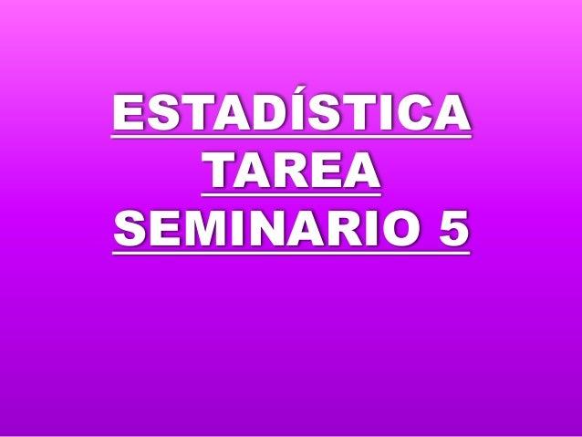 ESTADÍSTICA TAREA SEMINARIO 5