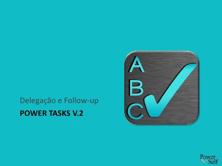 Delegação e Follow-upPOWER TASKS V.2