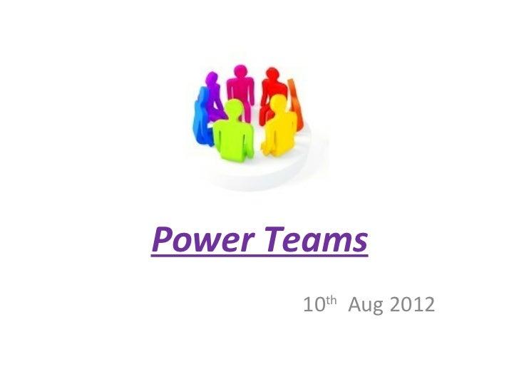 Power Teams       10th Aug 2012