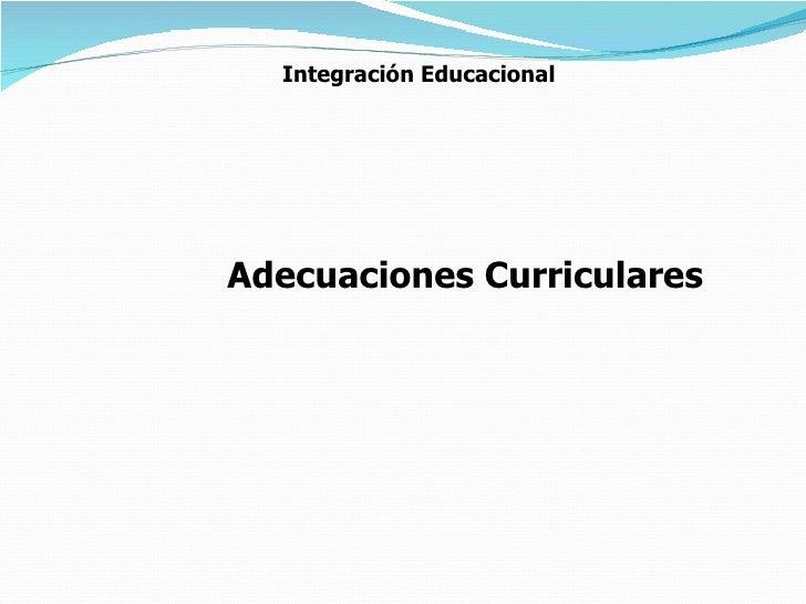 Adecuaciones Curriculares Integración Educacional