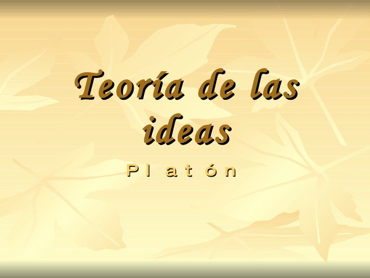 Teoría de las ideas Platón