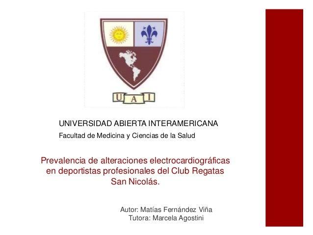 UNIVERSIDAD ABIERTA INTERAMERICANA  Facultad de Medicina y Ciencias de la Salud  Prevalencia de alteraciones electrocardio...