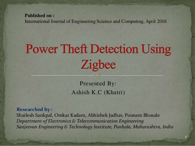 Presented By: Ashish K.C (Khatri) Published on : International Journal of Engineering Science and Computing, April 2016 Re...