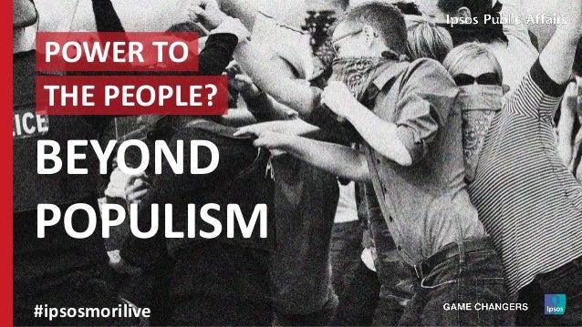 POWER TO THE PEOPLE? BEYOND POPULISM #ipsosmorilive