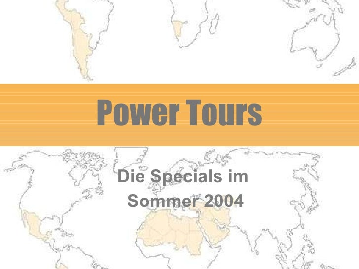 Power Tours Die Specials im  Sommer 2004