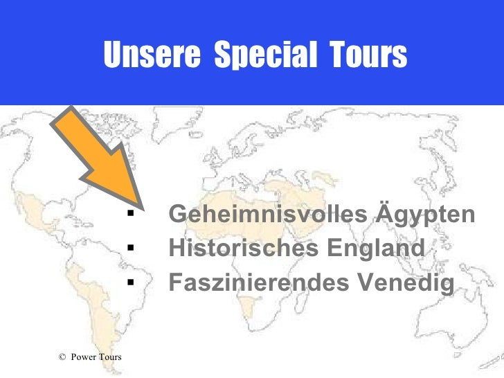 Unsere  Special  Tours <ul><li>Geheimnisvolles Ägypten </li></ul><ul><li>Historisches England </li></ul><ul><li>Fasziniere...