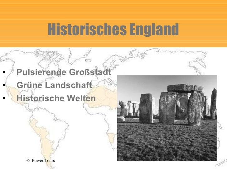Historisches England <ul><li>Pulsierende Großstadt </li></ul><ul><li>Grüne Landschaft </li></ul><ul><li>Historische Welten...