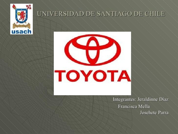 UNIVERSIDAD DE SANTIAGO DE CHILE                  Integrantes: Jeraldinne Díaz                     Francisca Mella        ...