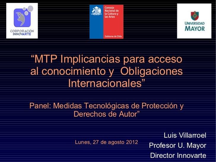 """""""""""MTP Implicancias para accesoal conocimiento y Obligaciones        Internacionales""""Panel: Medidas Tecnológicas de Protecc..."""