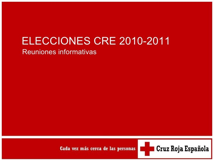 ELECCIONES CRE 2010-2011 Reuniones informativas