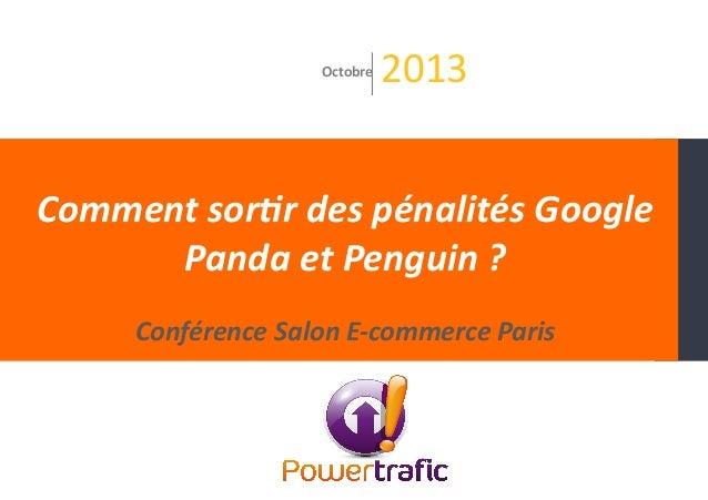 Comment  sor*r  des  pénalités  Google   Panda  et  Penguin  ?   Conférence  Salon  E-‐commerce  ...