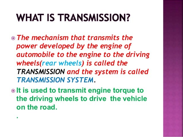 What Is Transmission >> Power Transmission In Automobiles