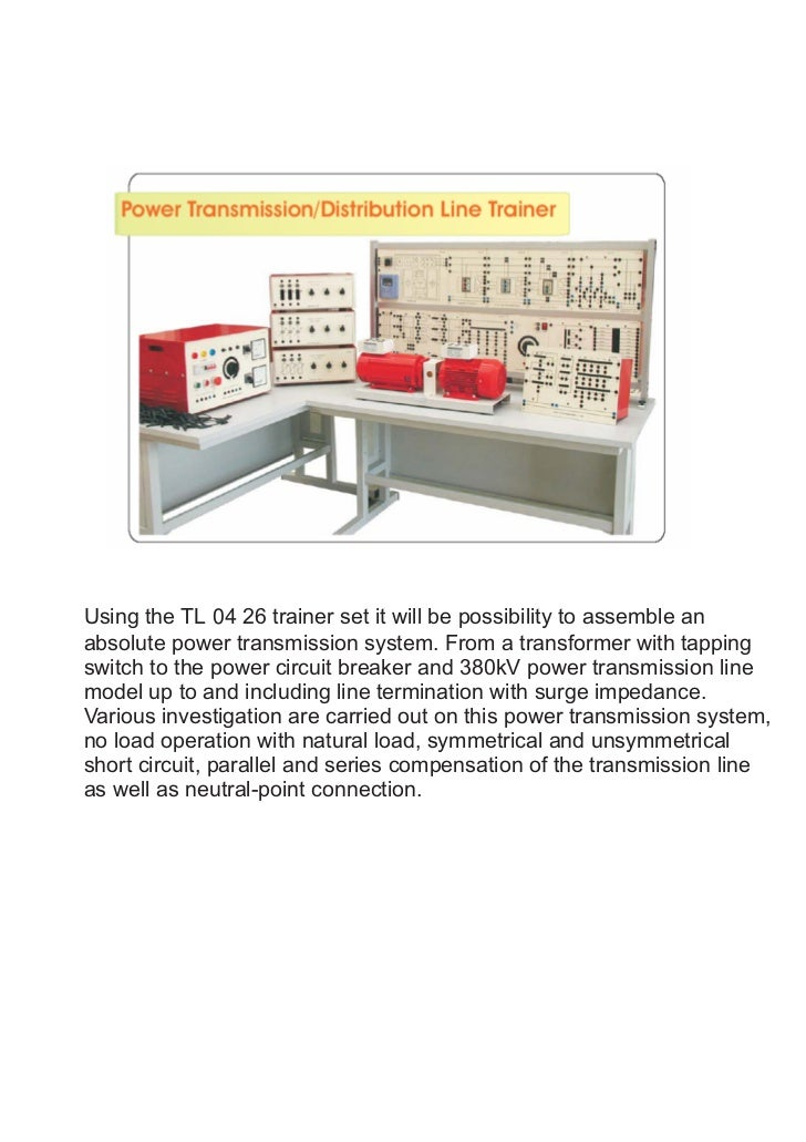 Using the TL 04 26 trainer set it will be possibility to assemble anabsolute power transmission system. From a transformer...