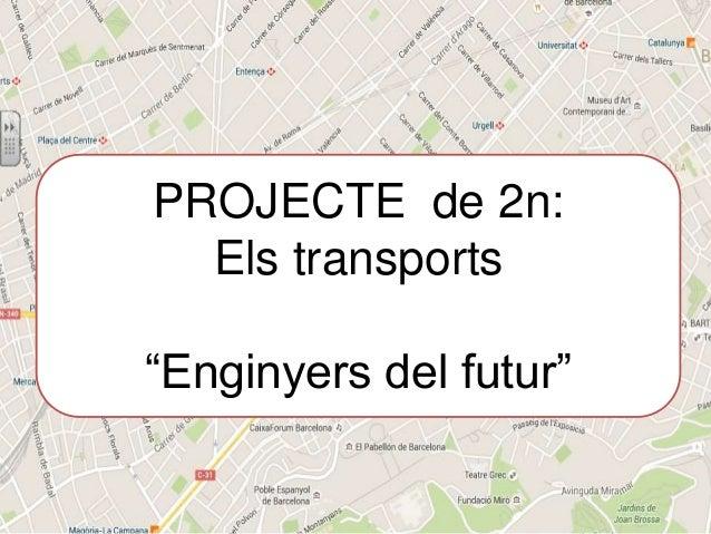 """PROJECTE de 2n: Els transports """"Enginyers del futur"""""""