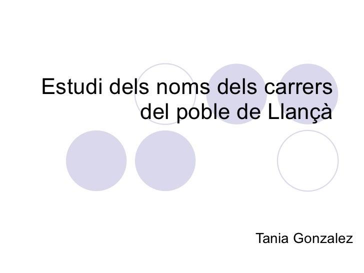 Estudi dels noms dels carrers del poble de Llançà Tania Gonzalez