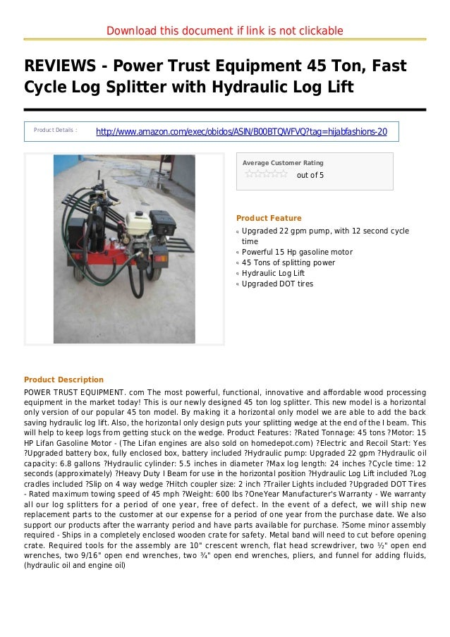 Download this document if link is not clickableREVIEWS - Power Trust Equipment 45 Ton, FastCycle Log Splitter with Hydraul...