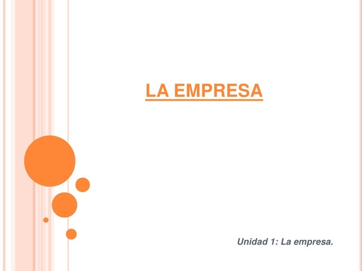 LA EMPRESA       Unidad 1: La empresa.