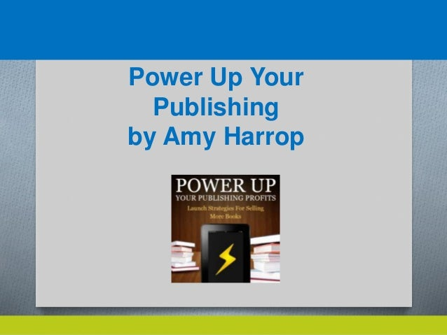 Power Up Your  Publishing  by Amy Harrop