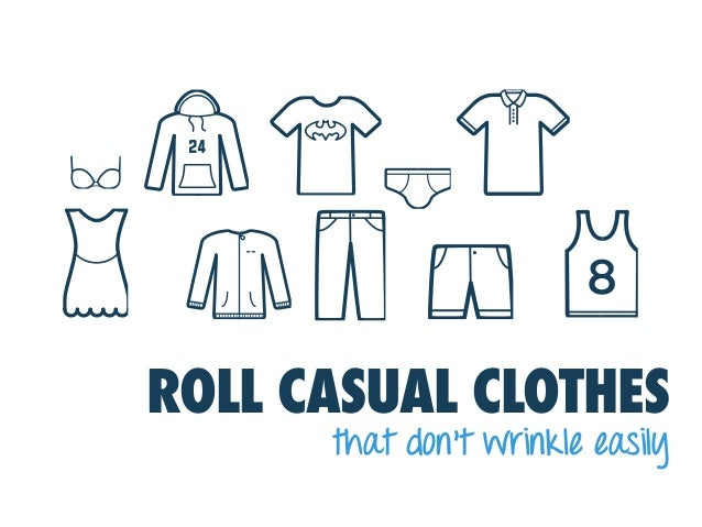 ROLL CASUAL CLOTHES that don't wrinkle easily