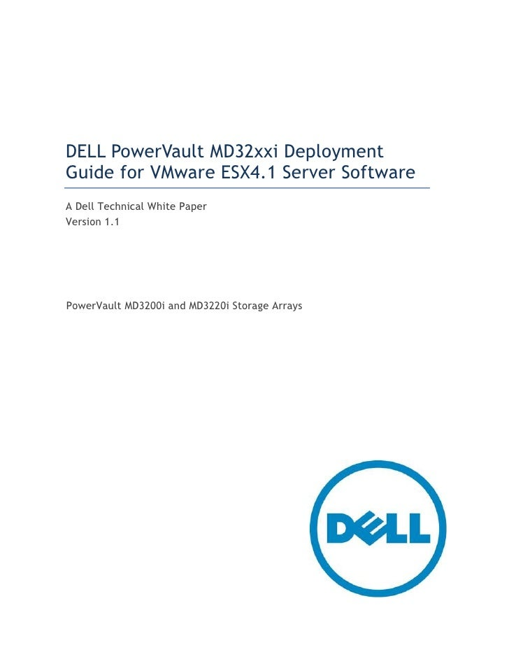 DELL PowerVault MD32xxi DeploymentGuide for VMware ESX4.1 Server SoftwareA Dell Technical White PaperVersion 1.1PowerVault...