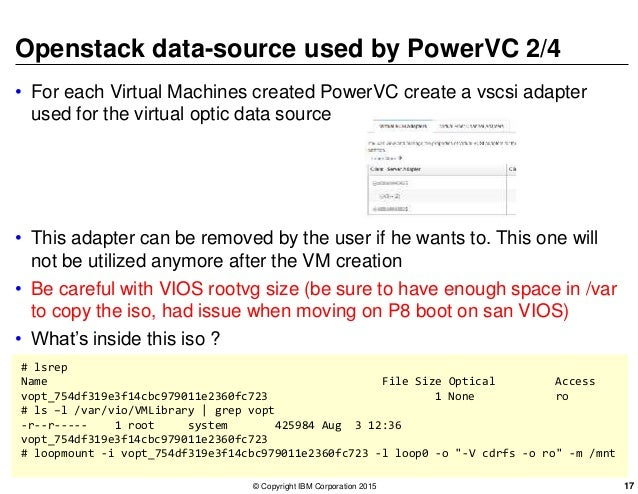 Openstack data-source used by PowerVC 2/4 • For each Virtual Machines created PowerVC create a vscsi adapter used for the ...