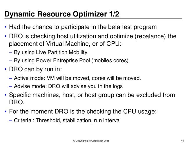 Dynamic Resource Optimizer 1/2 • Had the chance to participate in the beta test program • DRO is checking host utilization...