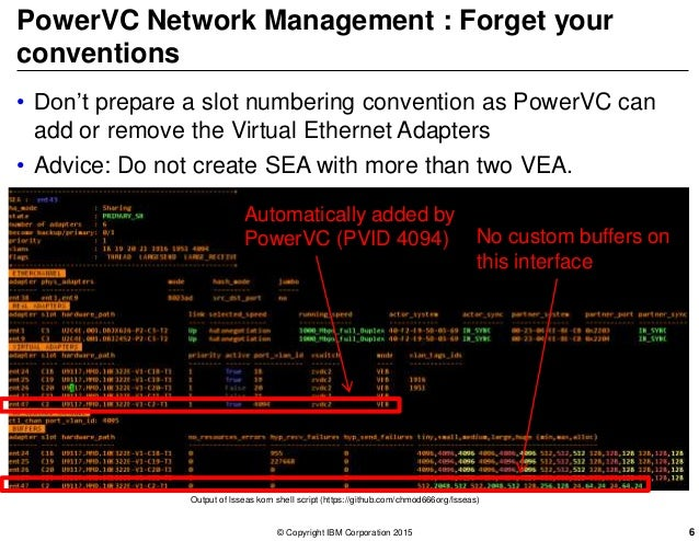 PowerVC Network Management : Forget your conventions • Don't prepare a slot numbering convention as PowerVC can add or rem...