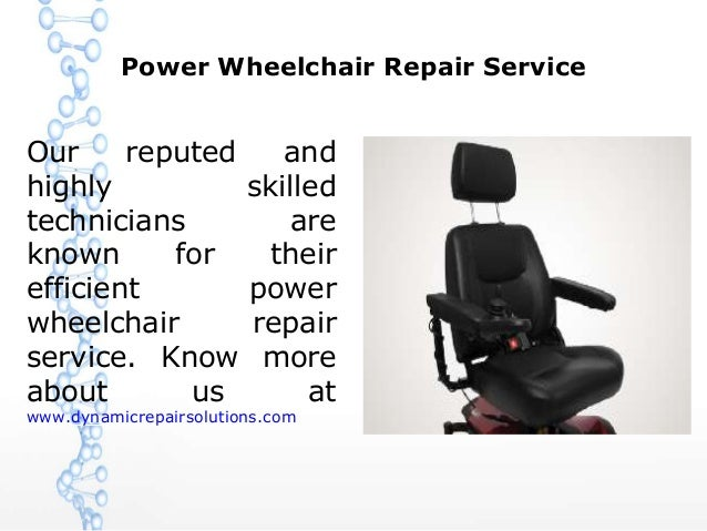 Power Wheelchair Repair Service Our reputed and highly skilled technicians are known for their efficient power ...  sc 1 st  SlideShare & Power Wheelchair Repair Service
