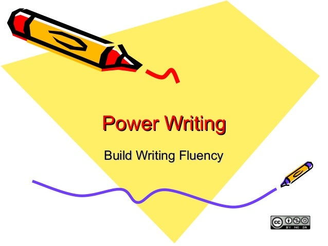 Power WritingPower Writing Build Writing FluencyBuild Writing Fluency