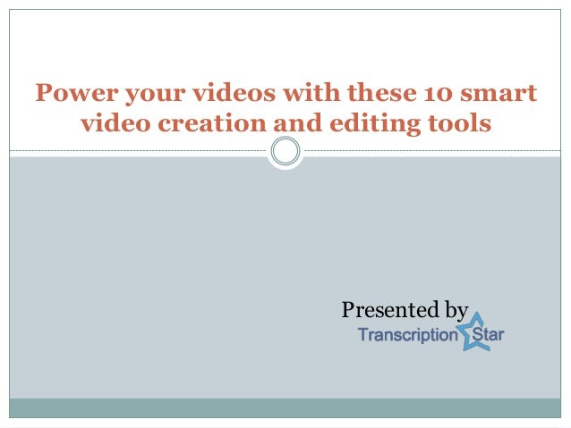Power your videos with these 10 smart video creation and editing tools Presented by