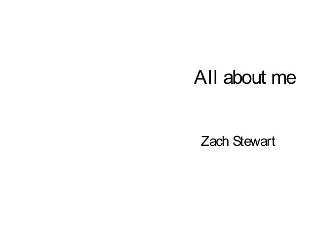 All about me Zach Stewart