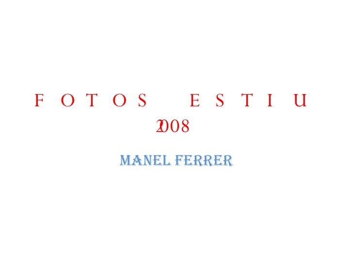 FOTOS ESTIU 2008 MANEL FERRER