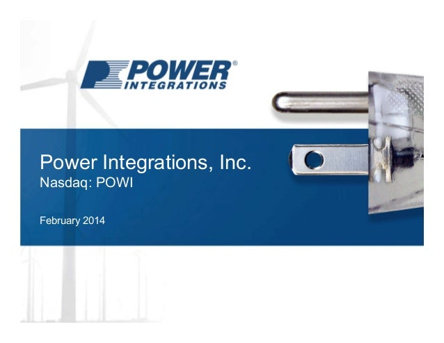 Power Integrations, Inc. Nasdaq: POWI February 2014
