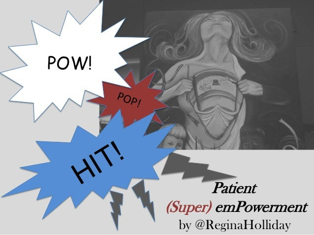 POW!  Patient (Super) emPowerment by @ReginaHolliday
