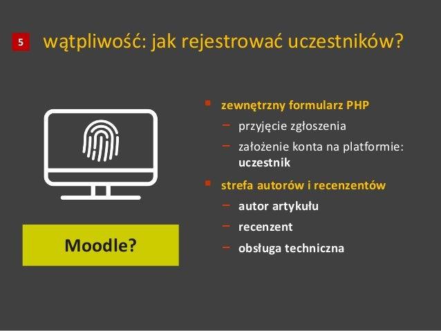 wątpliwość: jak rejestrować uczestników?  zewnętrzny formularz PHP − przyjęcie zgłoszenia − założenie konta na platformie...