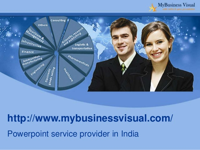 http://www.mybusinessvisual.com/ Powerpoint service provider in India