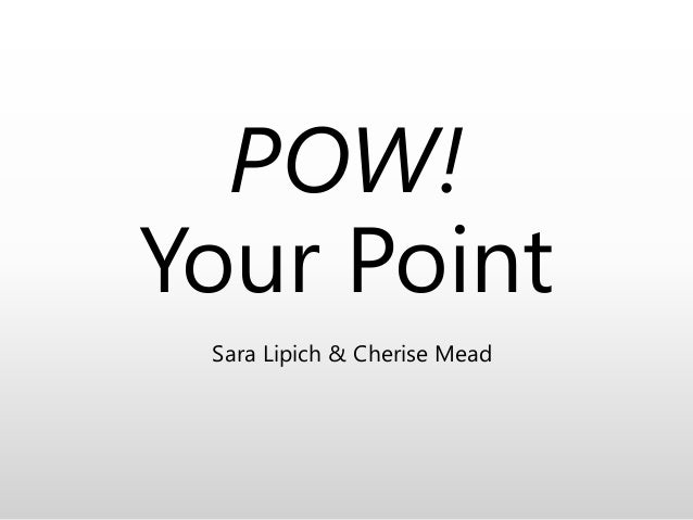 POW! Your Point Sara Lipich & Cherise Mead