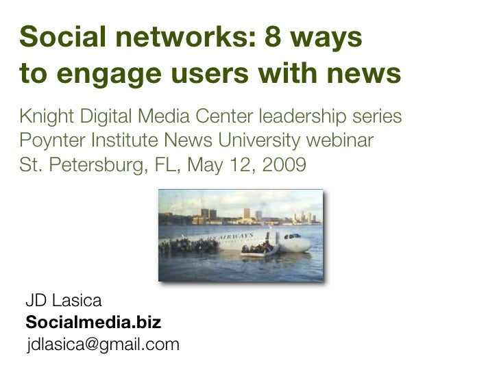 Social networks: 8 ways to engage users with news Knight Digital Media Center leadership series Poynter Institute News Uni...