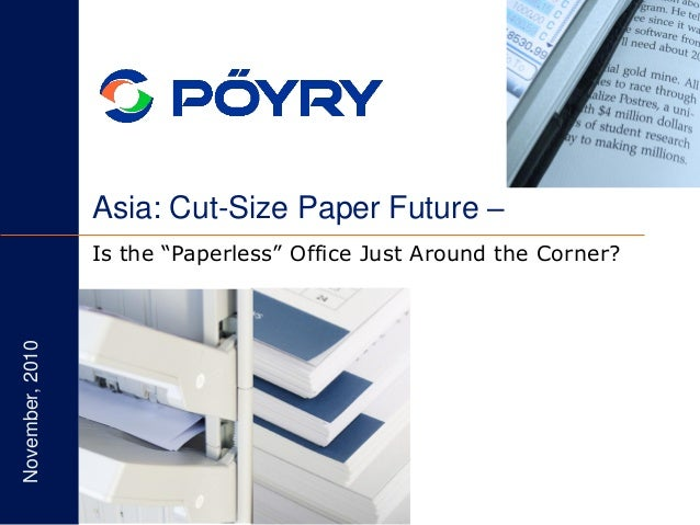 """Asia: Cut-Size Paper Future – Is the """"Paperless"""" Office Just Around the Corner? November,2010"""