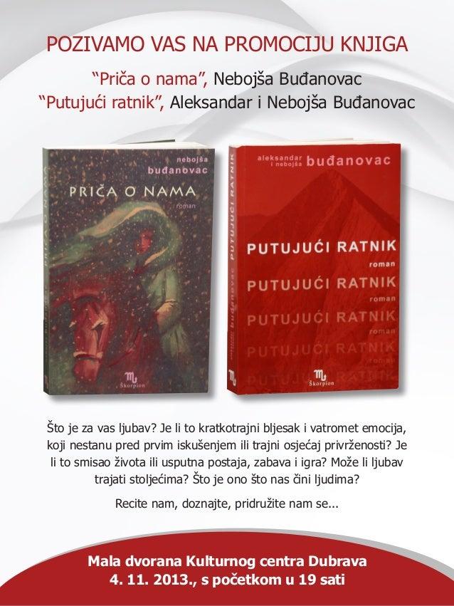 """POZIVAMO VAS NA PROMOCIJU KNJIGA """"Priča o nama"""", Nebojša Buđanovac """"Putujući ratnik"""", Aleksandar i Nebojša Buđanovac Što j..."""