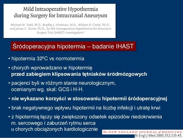 Śródoperacyjna hipotermia – badanie IHAST Brak pozytywnego wpływu na liczbę pooperacyjnych deficytów funkcji poznawczych.