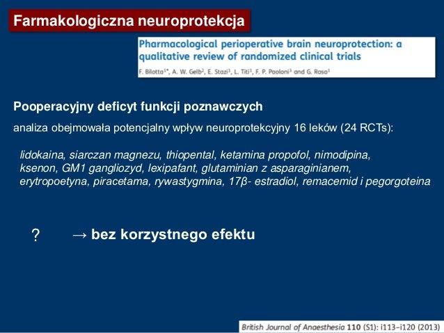 Barbiturany, thiopental * zachęcające wyniki w badaniach na modelu zwierzęcym tj. znieczulenia z doświadczalnym niedokrwie...