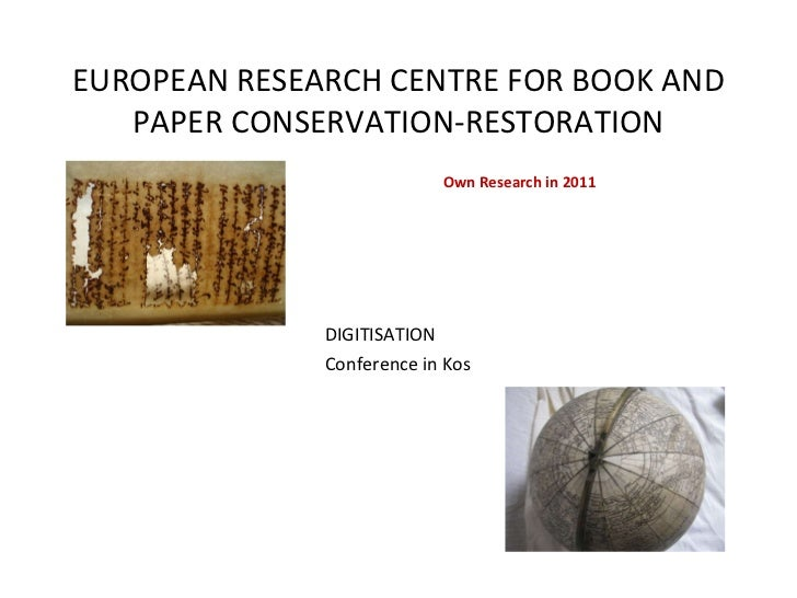 european research centre for book and paper A main objective of the research centre is to develop new schools and european research institutesthe structure of the book and paper contemporary art.